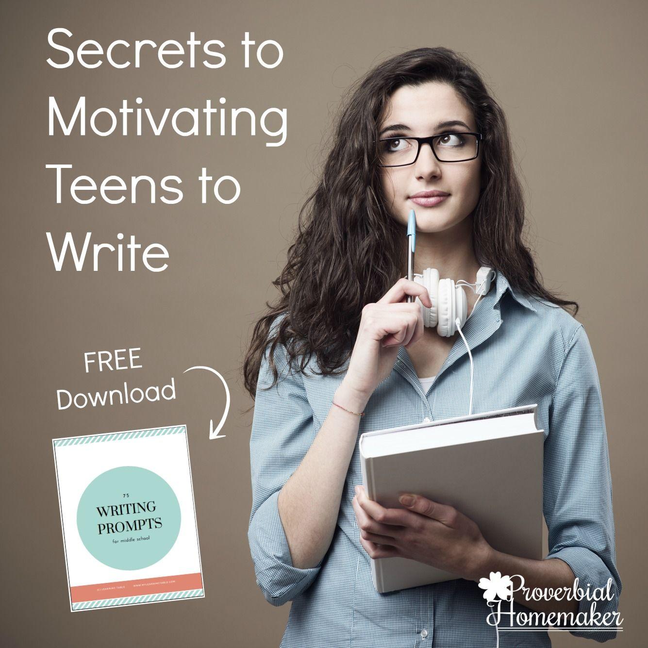 Secrets To Motivating Teens To Write Free Printable