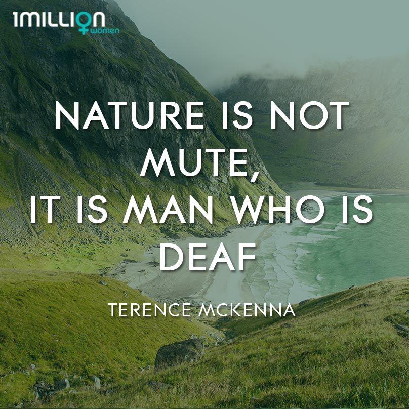 Insight Passion Nature Inspiration Terence Mckenna Nature Spirituality