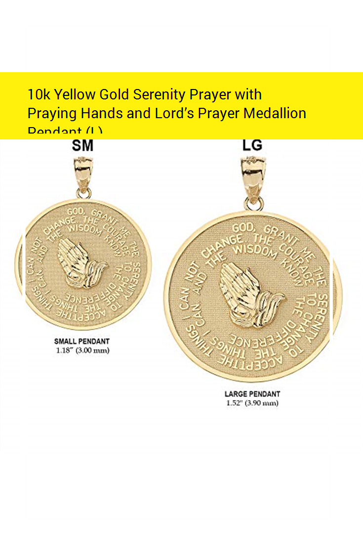 10k Yellow Gold Serenity Prayer With Praying Hands And Lord S Prayer Medallion Pendant L New Serenity Prayer Praying Hands Prayers