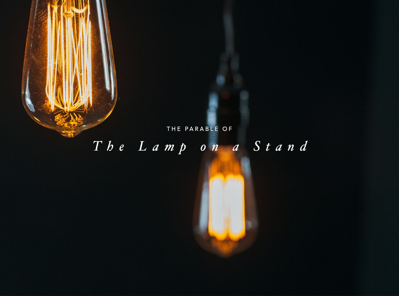 The Parable Of The Lamp On A Stand Experiencing God First15 Daily Devotional Parables Parables Of Jesus Daily Devotional