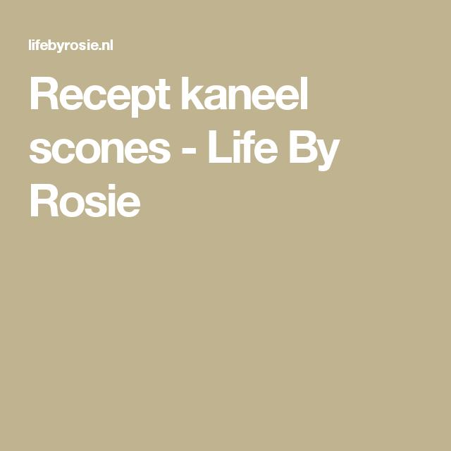 Recept kaneel scones - Life By Rosie