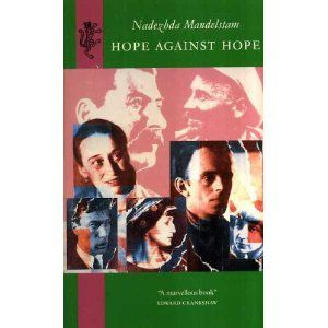 Hope Against Hope: Amazon.co.uk: Nadezhda Mandel'shtam, Nadezhda Mandelstam, Clarence Brown, M. Hayward: Books