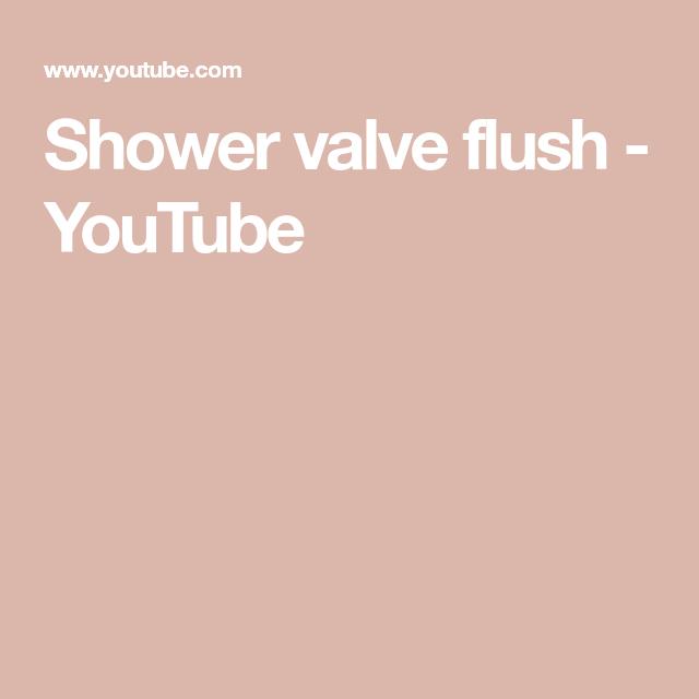 Shower Valve Flush Youtube Shower Valve Flush Valve