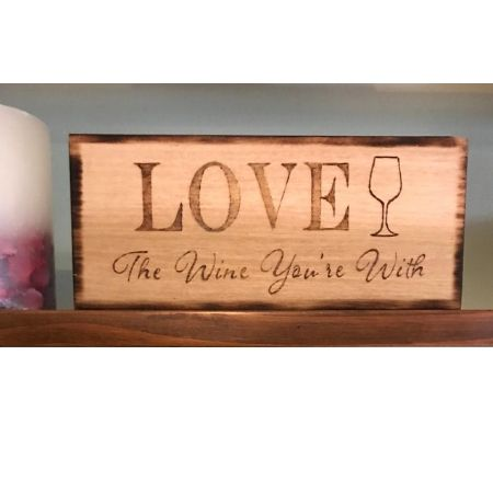 Download Love The Wine You're With Rustic Wood Sign   Rustic signs ...