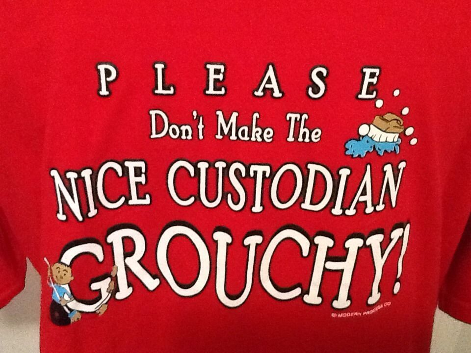Please Donu0027t Make Custodian Grouchy T Shirt XL XLarge Red Gildan   Another  Word For  Another Word For Janitor