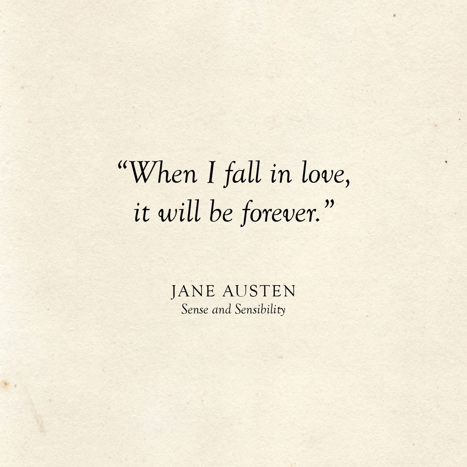 When I fall in love it will be forever Jane Austen Quote Literary Wedding Love Quotes
