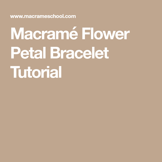 Macramé Flower Petal Bracelet Tutorial