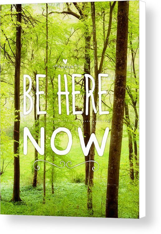 Be here now inspirational quote Canvas Print for sale. Bright green trees in sprint, wonderful soft light. The image gets printed on one of our premium canvases and then stretched on a wooden frame, click through and check out your options. 30 days money back guarantee. Matthias Hauser - Art for your Home Decor and Interior Design.
