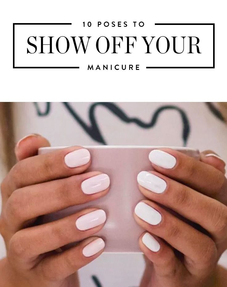 9 Photogenic Poses To Show Off Your Manicure Beauty Hacks Nails Manicure Acrylic Nail Designs