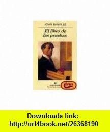 El Libro de Las Pruebas (Spanish Edition) (9788433969163) John Banville , ISBN-10: 8433969161  , ISBN-13: 978-8433969163 ,  , tutorials , pdf , ebook , torrent , downloads , rapidshare , filesonic , hotfile , megaupload , fileserve