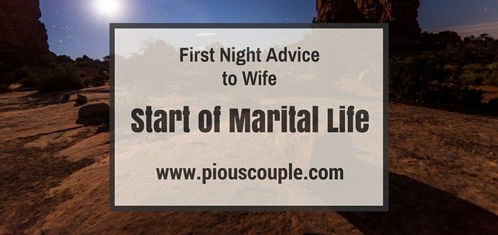 Start of Marital Life - First Night Advice to Wife