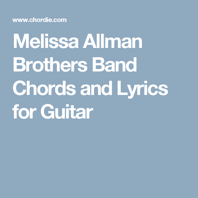 Melissa Allman Brothers Band Chords and Lyrics for Guitar | Songs ...