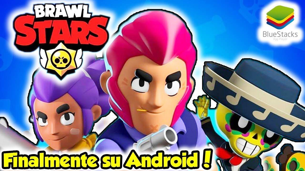 Brawl Stars Finalmente Su Android 1 Bluestacks Android Salv Androide Giochi