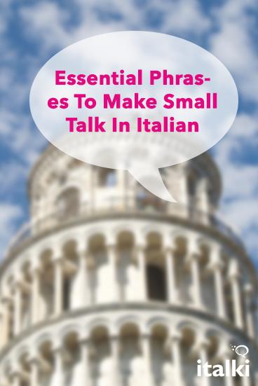 English In Italian: Essential Phrases To Make Small Talk In Italian