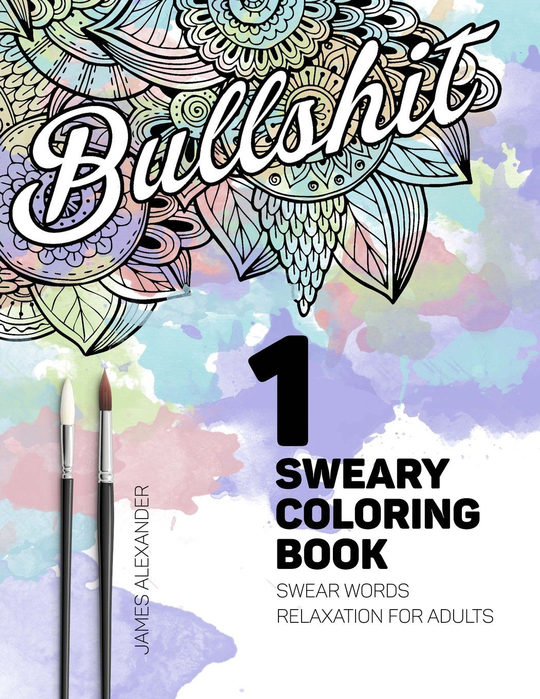 Swear word coloring book volume 1 - Sweary Coloring Book Swear Words Relaxation For Adults With Mandalas Paisley Designs Swear Word Adult Coloring Book Volume