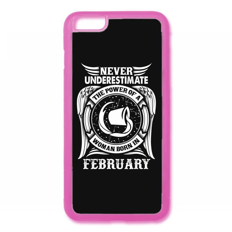 Never Underestimate The Power Of A Woman Born In February iPhone 6/6s Rubber Case