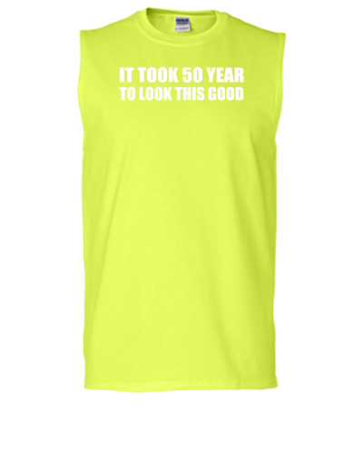 it took 50 year to look this good - Sleeveless T-shirt