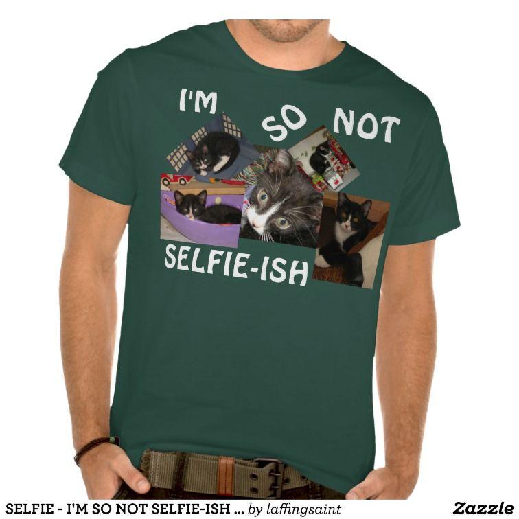 SELFIE - I'M SO NOT SELFIE-ISH FUNNY SHIRTS & TEES