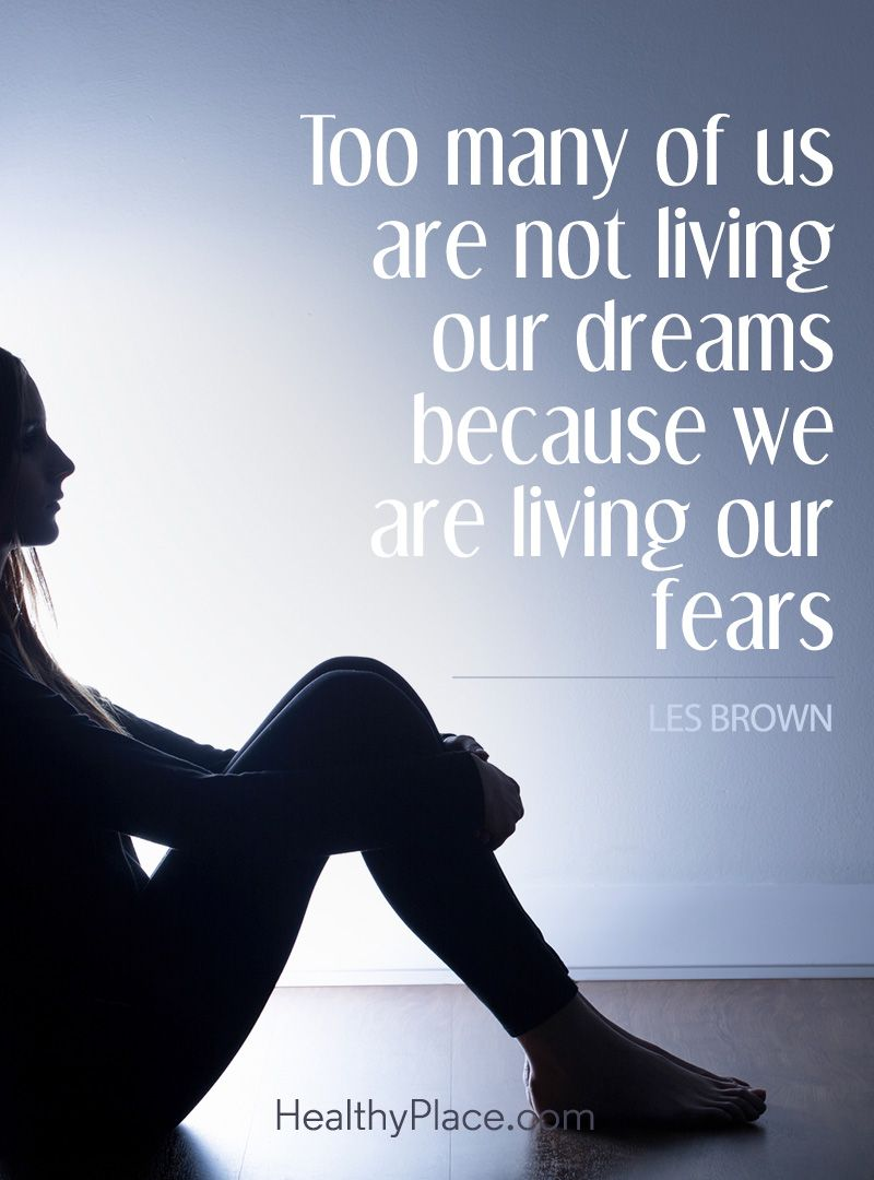 Too many of us are not living our dreams because we are living our fears - Les Brown