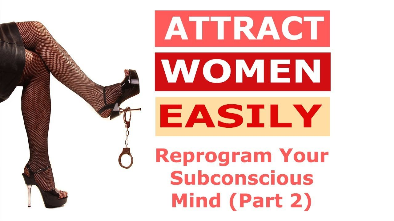 ☆ Attract Women Easily (Part 2) ☆ Subliminal Messages to Attract