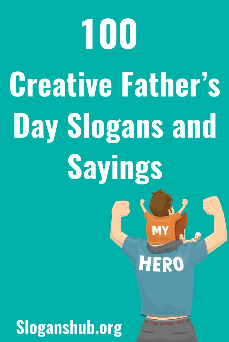 100 Creative Father S Day Slogans And Sayings Fathers Day Quotes