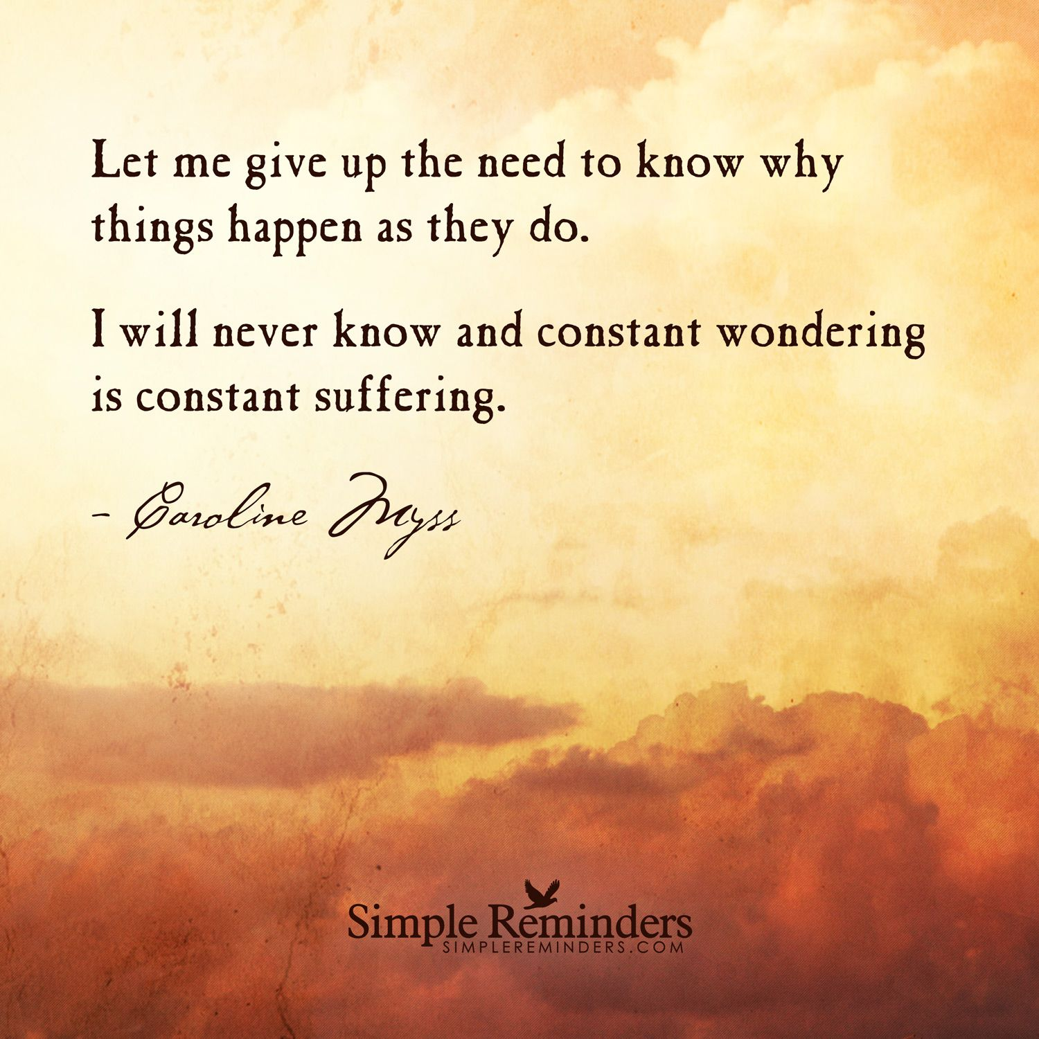 Quotes On Letting Things Happen: Let Me Give Up The Need To Know Why Things Happen As They