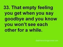 It Is So Hard Saying Goodbye To Friends 73013 I Just Got In The