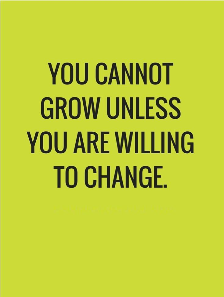 You Cannot Grow Unless You Are Willing To Change Business
