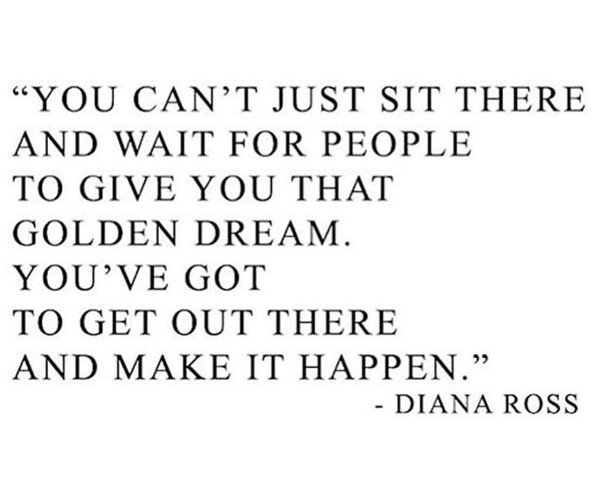 Make it happen ~ Diana Ross