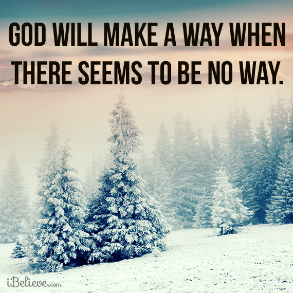 Trust God... He will make a way....