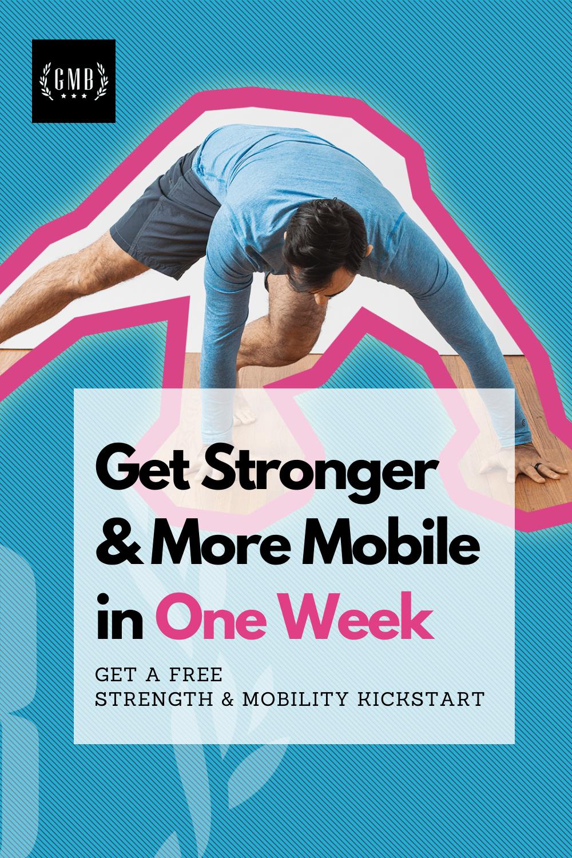 1 Week Strength Mobility Kickstart Mobility Exercises Strength Injury Prevention