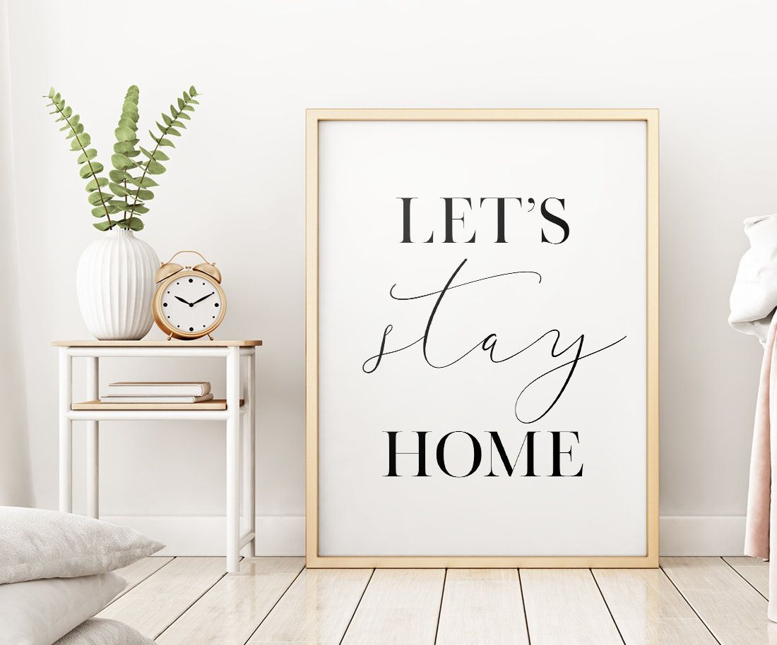 Lets Stay Home Printable Art Home Decor Lets Stay Home Sign