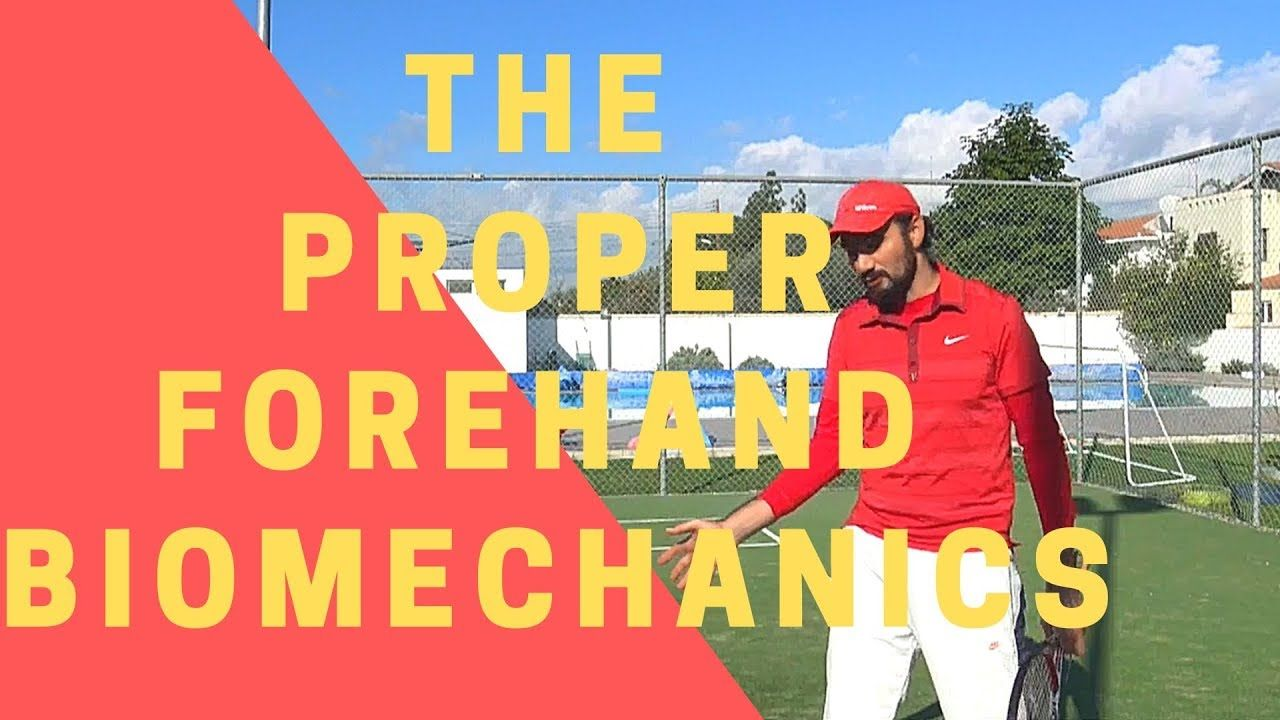 The Proper Forehand Biomechanics You Should Learn Biomechanics Tennis Tips Learning