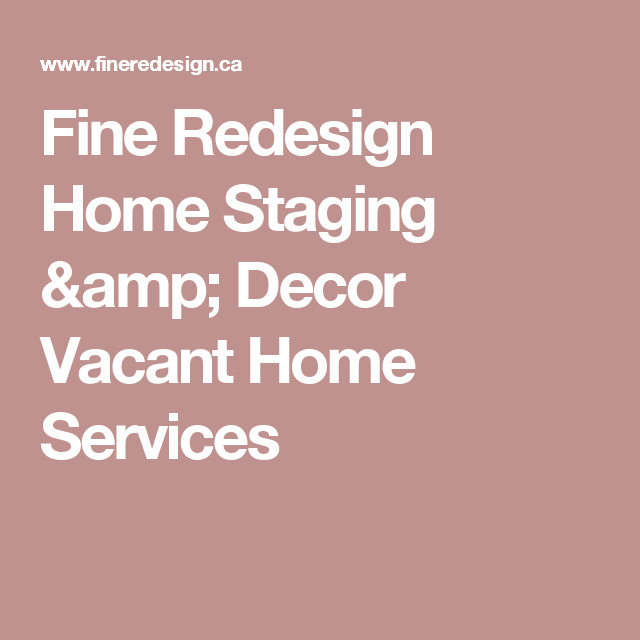 Fine Redesign Home Staging & Decor Vacant Home Services