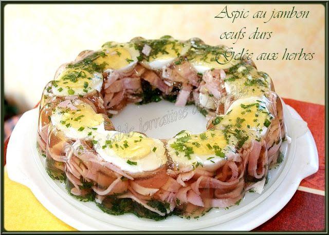 Les Aspics Au Jambon Aux œufs Ou Autres Recettes De Cuisine Recette Sympa Cuisine