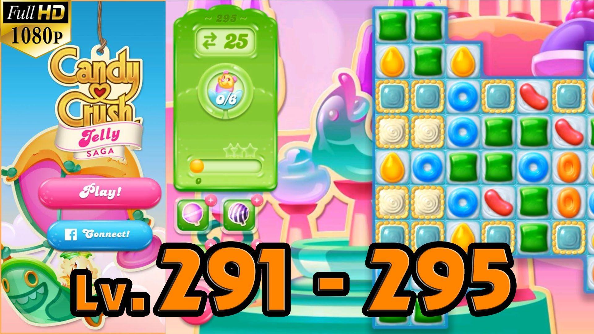 Candy Crush Jelly Saga Level 291 295 (1080p/60fps)