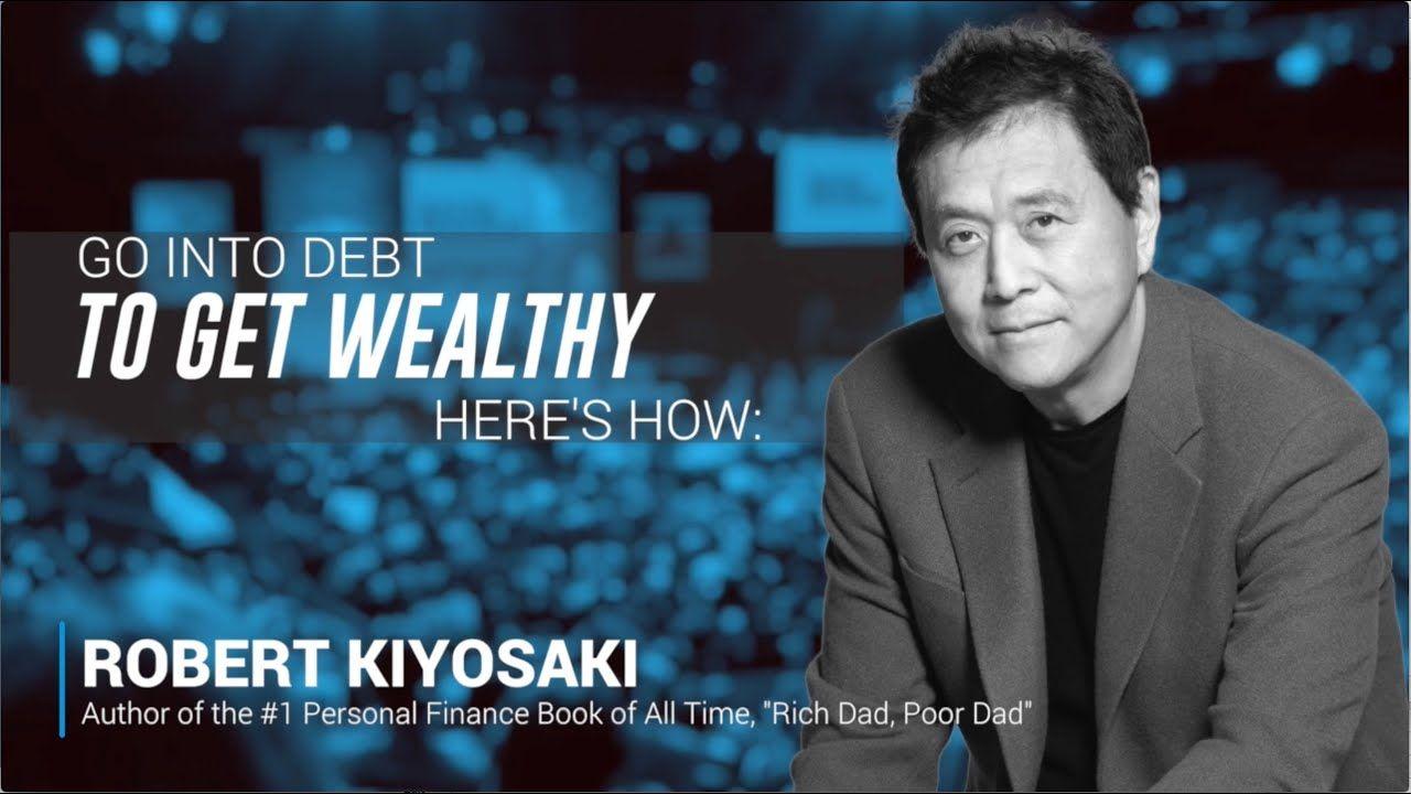 Go into debt to get wealthy? Here's how Robert Kiyosaki