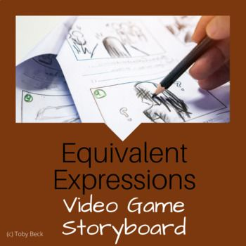 Math + STEM: Equivalent Expressions-Create a Storyboard for a Video Game #mathintherealworld