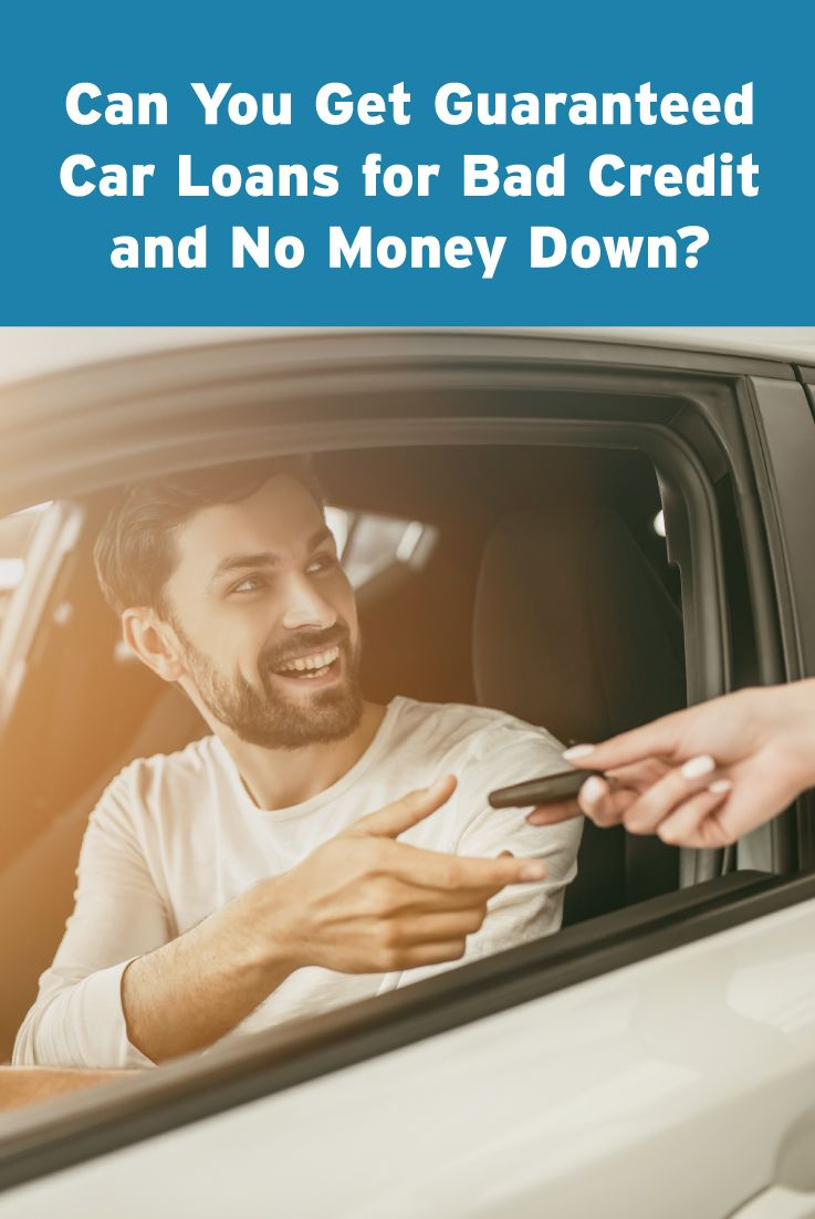 Can You Get Guaranteed Auto Loans For Bad Credit And No Money Down Roadloans Loans For Bad Credit Car Loans Bad Credit