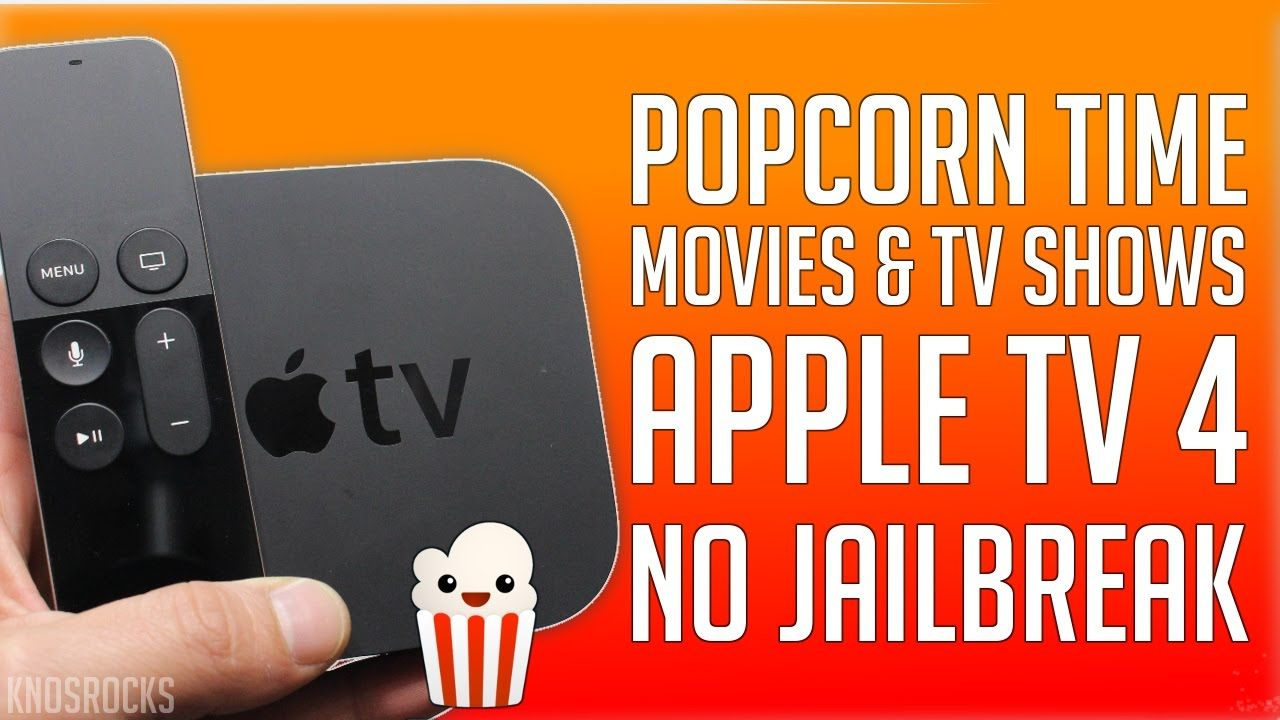 How To Install Popcorn Time On Apple TV 4 tvOS 9 & 10 No