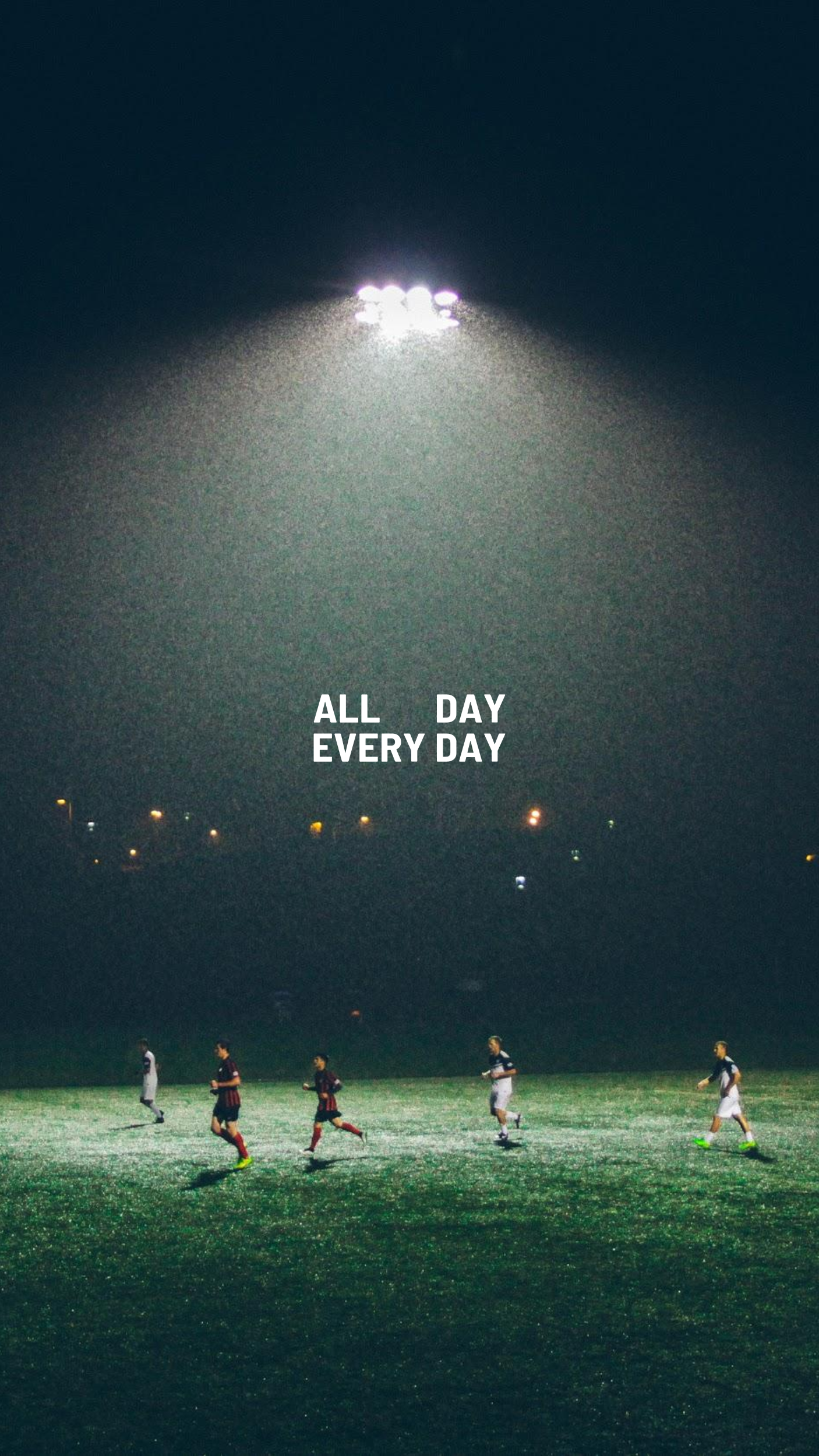 All Day Every Day Football Wallpaper Soccer Photography Soccer Motivation