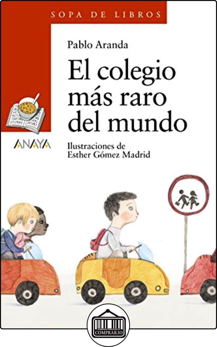El Colegio Más Raro Del Mundo Literatura Infantil 6 11 Años Sopa De Libros De Pablo Libros Recomendados Para Niños Libros Para Niños Lecturas Para Niños
