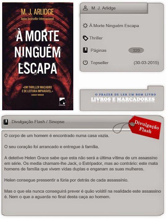 Livros e marcadores: À Morte Ninguém Escapa de M. J. Arlidge (Divulgaçã...