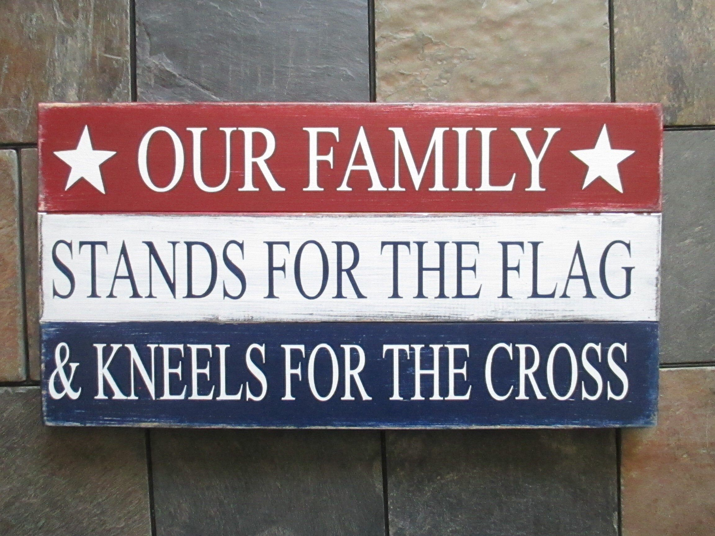 Our Family Stands for the Flag & Kneels for the Cross Rustic Sign, American Flag Decor, 20 x 10.5, Patriotic American, Veterans Military