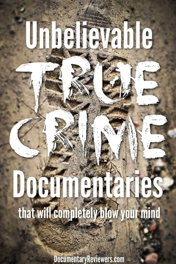 The 16 Best True Crime Documentaries to Binge Watch this Weekend - The Documentary Reviewers