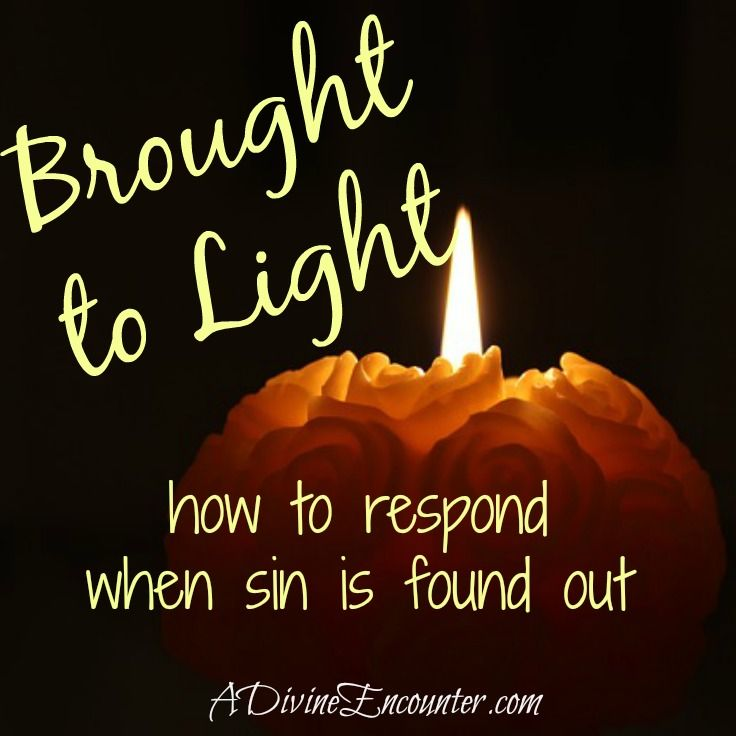 Brought to Light what to do when God is bringing sin