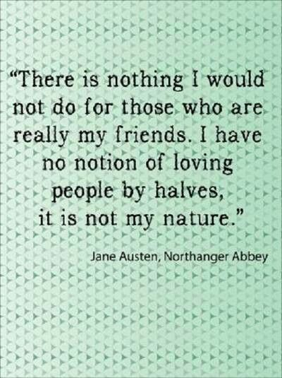 There Is Nothing I Would Not Do For Those Who Are Really My Friends.