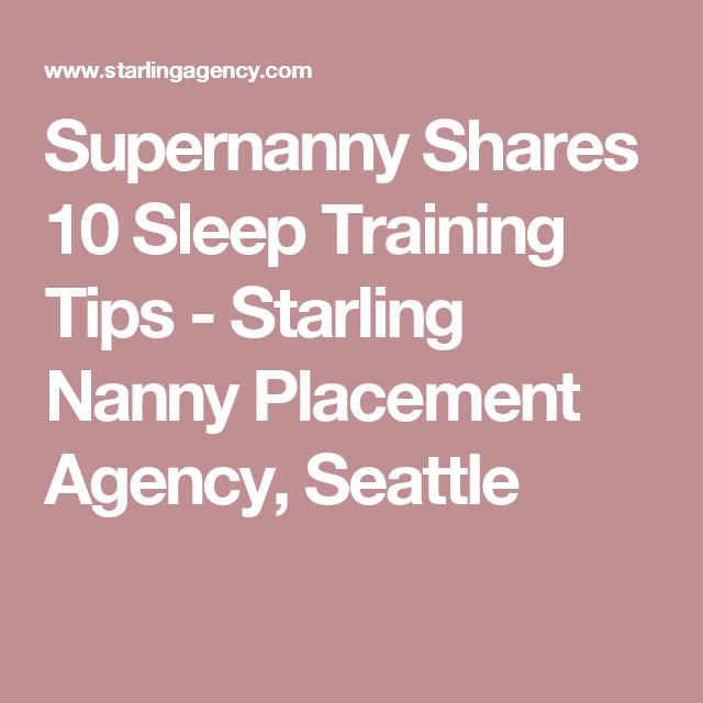 Supernanny Shares 10 Sleep Training Tips - Starling Nanny ...