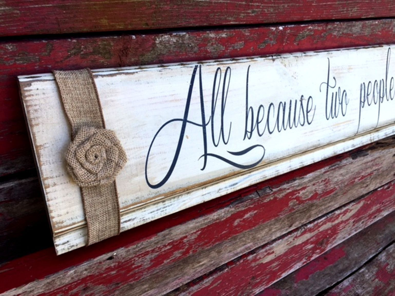 All Because Two People Fell In Love 8x40 Wood Sign Farmhouse Vintage Made In Usa Love Wood Sign Love Signs Shiplap Sign