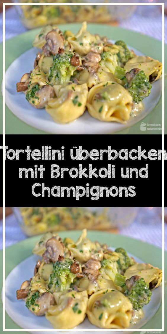 Photo of Baked tortellini with broccoli and mushrooms #pasta – pasta